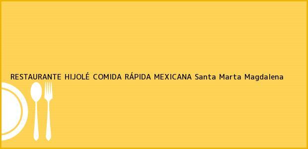 Teléfono, Dirección y otros datos de contacto para RESTAURANTE HIJOLÉ COMIDA RÁPIDA MEXICANA, Santa Marta, Magdalena, Colombia