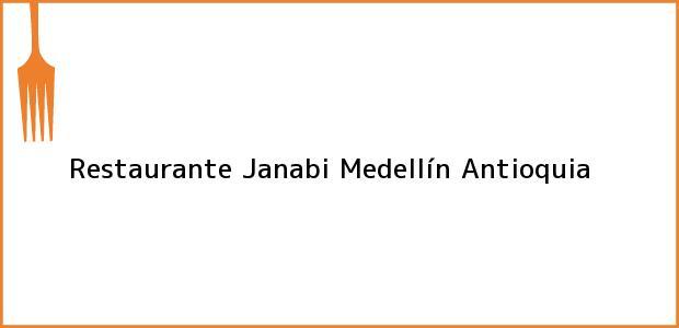 Teléfono, Dirección y otros datos de contacto para Restaurante Janabi, Medellín, Antioquia, Colombia