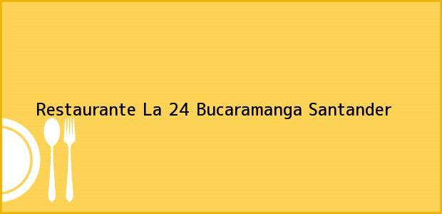Teléfono, Dirección y otros datos de contacto para Restaurante La 24, Bucaramanga, Santander, Colombia