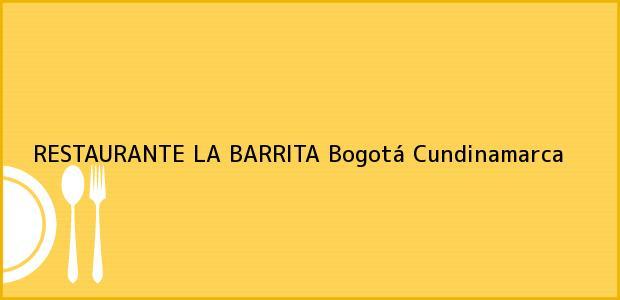 Teléfono, Dirección y otros datos de contacto para RESTAURANTE LA BARRITA, Bogotá, Cundinamarca, Colombia