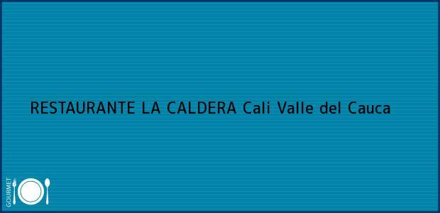 Teléfono, Dirección y otros datos de contacto para RESTAURANTE LA CALDERA, Cali, Valle del Cauca, Colombia