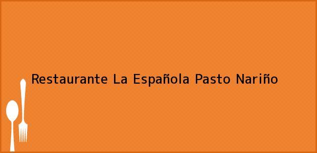Teléfono, Dirección y otros datos de contacto para Restaurante La Española, Pasto, Nariño, Colombia