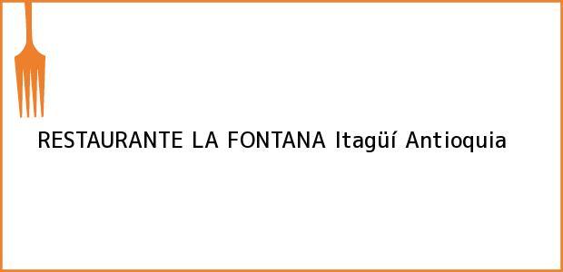 Teléfono, Dirección y otros datos de contacto para RESTAURANTE LA FONTANA, Itagüí, Antioquia, Colombia