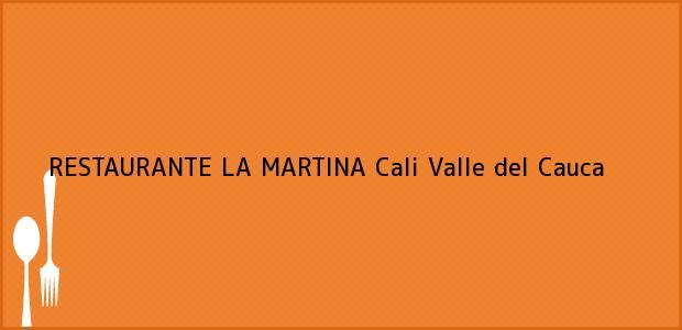 Teléfono, Dirección y otros datos de contacto para RESTAURANTE LA MARTINA, Cali, Valle del Cauca, Colombia