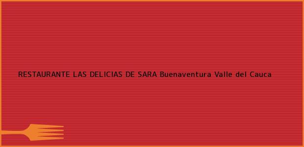 Teléfono, Dirección y otros datos de contacto para RESTAURANTE LAS DELICIAS DE SARA, Buenaventura, Valle del Cauca, Colombia