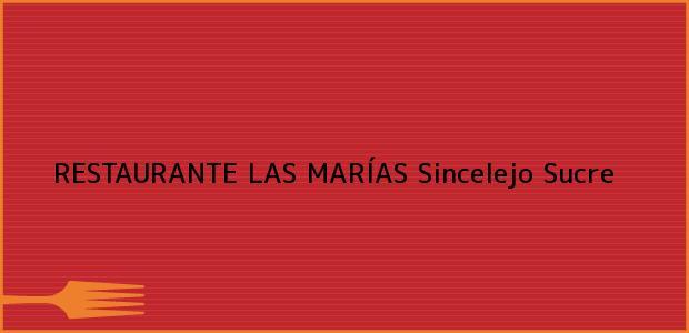 Teléfono, Dirección y otros datos de contacto para RESTAURANTE LAS MARÍAS, Sincelejo, Sucre, Colombia