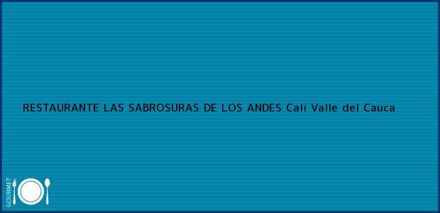 Teléfono, Dirección y otros datos de contacto para RESTAURANTE LAS SABROSURAS DE LOS ANDES, Cali, Valle del Cauca, Colombia