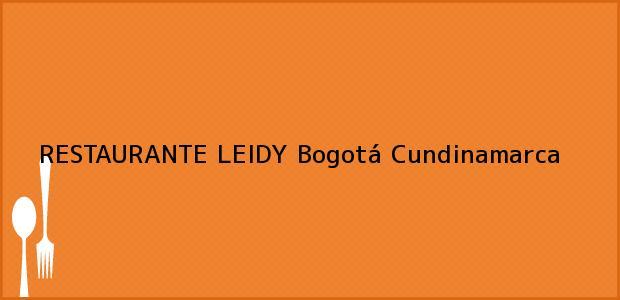 Teléfono, Dirección y otros datos de contacto para RESTAURANTE LEIDY, Bogotá, Cundinamarca, Colombia