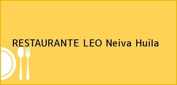 Teléfono, Dirección y otros datos de contacto para RESTAURANTE LEO, Neiva, Huila, Colombia