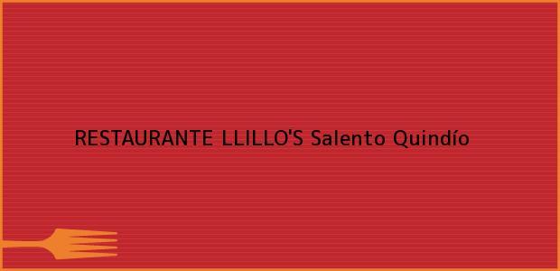 Teléfono, Dirección y otros datos de contacto para RESTAURANTE LLILLO'S, Salento, Quindío, Colombia
