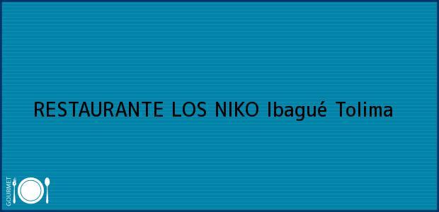 Teléfono, Dirección y otros datos de contacto para RESTAURANTE LOS NIKO, Ibagué, Tolima, Colombia