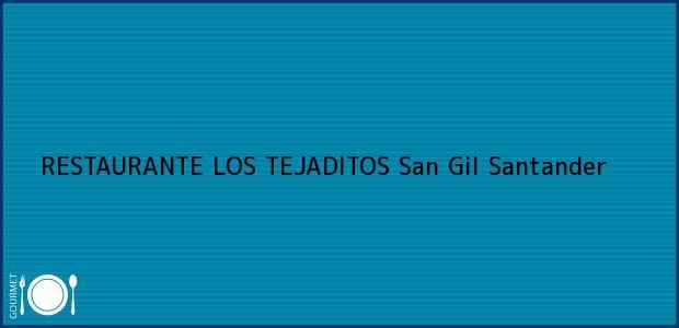 Teléfono, Dirección y otros datos de contacto para RESTAURANTE LOS TEJADITOS, San Gil, Santander, Colombia