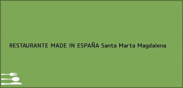 Teléfono, Dirección y otros datos de contacto para RESTAURANTE MADE IN ESPAÑA, Santa Marta, Magdalena, Colombia