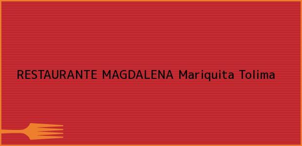 Teléfono, Dirección y otros datos de contacto para RESTAURANTE MAGDALENA, Mariquita, Tolima, Colombia