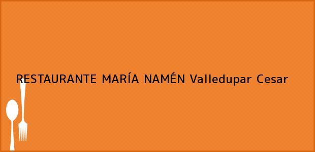 Teléfono, Dirección y otros datos de contacto para RESTAURANTE MARÍA NAMÉN, Valledupar, Cesar, Colombia