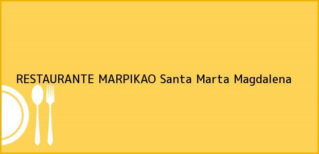 Teléfono, Dirección y otros datos de contacto para RESTAURANTE MARPIKAO, Santa Marta, Magdalena, Colombia