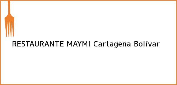 Teléfono, Dirección y otros datos de contacto para RESTAURANTE MAYMI, Cartagena, Bolívar, Colombia
