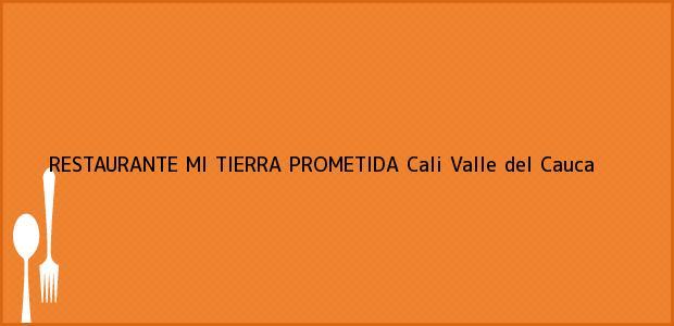 Teléfono, Dirección y otros datos de contacto para RESTAURANTE MI TIERRA PROMETIDA, Cali, Valle del Cauca, Colombia