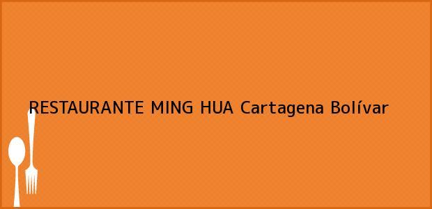 Teléfono, Dirección y otros datos de contacto para RESTAURANTE MING HUA, Cartagena, Bolívar, Colombia