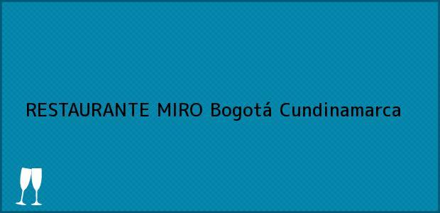 Teléfono, Dirección y otros datos de contacto para RESTAURANTE MIRO, Bogotá, Cundinamarca, Colombia
