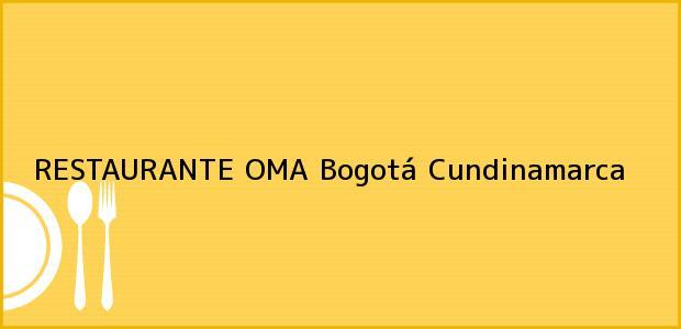 Teléfono, Dirección y otros datos de contacto para RESTAURANTE OMA, Bogotá, Cundinamarca, Colombia