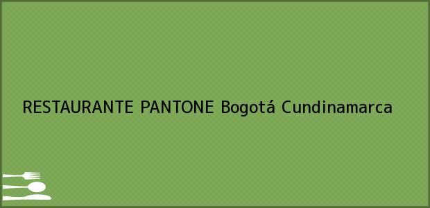 Teléfono, Dirección y otros datos de contacto para RESTAURANTE PANTONE, Bogotá, Cundinamarca, Colombia