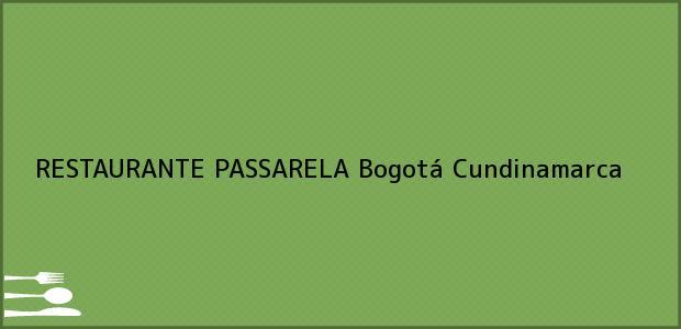Teléfono, Dirección y otros datos de contacto para RESTAURANTE PASSARELA, Bogotá, Cundinamarca, Colombia