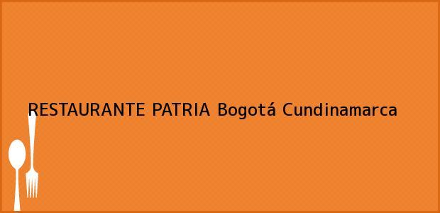 Teléfono, Dirección y otros datos de contacto para RESTAURANTE PATRIA, Bogotá, Cundinamarca, Colombia
