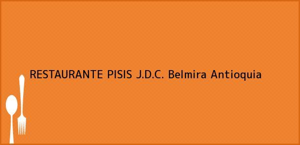 Teléfono, Dirección y otros datos de contacto para RESTAURANTE PISIS J.D.C., Belmira, Antioquia, Colombia