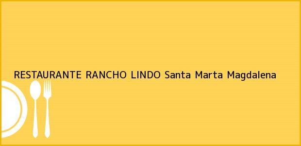 Teléfono, Dirección y otros datos de contacto para RESTAURANTE RANCHO LINDO, Santa Marta, Magdalena, Colombia