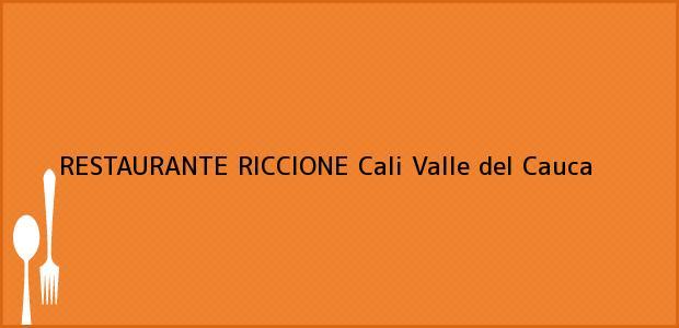 Teléfono, Dirección y otros datos de contacto para RESTAURANTE RICCIONE, Cali, Valle del Cauca, Colombia