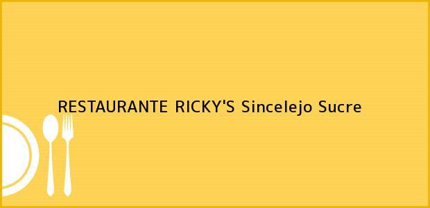 Teléfono, Dirección y otros datos de contacto para RESTAURANTE RICKY'S, Sincelejo, Sucre, Colombia