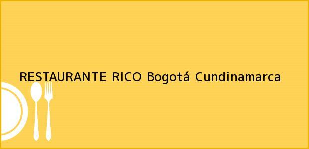 Teléfono, Dirección y otros datos de contacto para RESTAURANTE RICO, Bogotá, Cundinamarca, Colombia