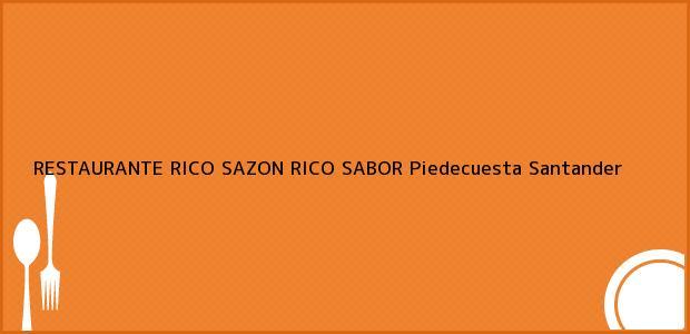 Teléfono, Dirección y otros datos de contacto para RESTAURANTE RICO SAZON RICO SABOR, Piedecuesta, Santander, Colombia