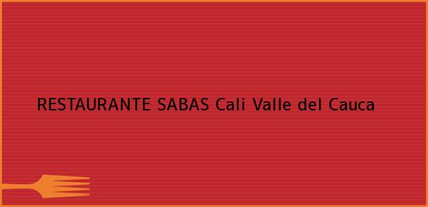 Teléfono, Dirección y otros datos de contacto para RESTAURANTE SABAS, Cali, Valle del Cauca, Colombia