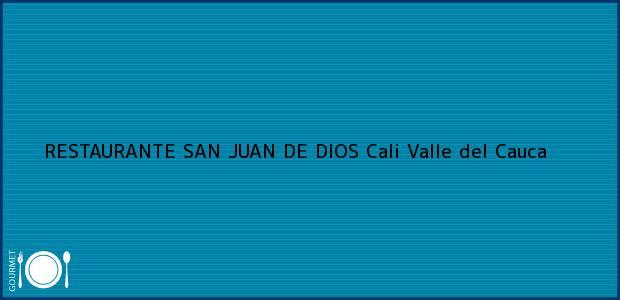 Teléfono, Dirección y otros datos de contacto para RESTAURANTE SAN JUAN DE DIOS, Cali, Valle del Cauca, Colombia