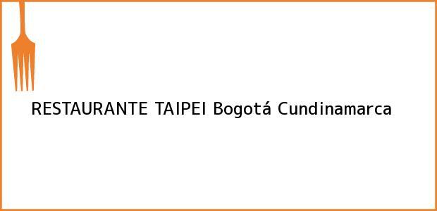 Teléfono, Dirección y otros datos de contacto para RESTAURANTE TAIPEI, Bogotá, Cundinamarca, Colombia