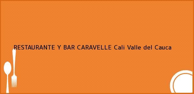 Teléfono, Dirección y otros datos de contacto para RESTAURANTE Y BAR CARAVELLE, Cali, Valle del Cauca, Colombia