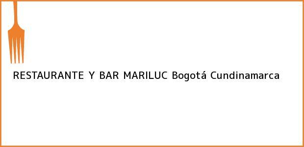 Teléfono, Dirección y otros datos de contacto para RESTAURANTE Y BAR MARILUC, Bogotá, Cundinamarca, Colombia