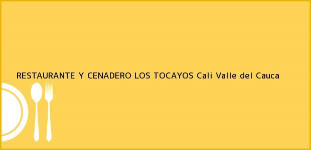Teléfono, Dirección y otros datos de contacto para RESTAURANTE Y CENADERO LOS TOCAYOS, Cali, Valle del Cauca, Colombia