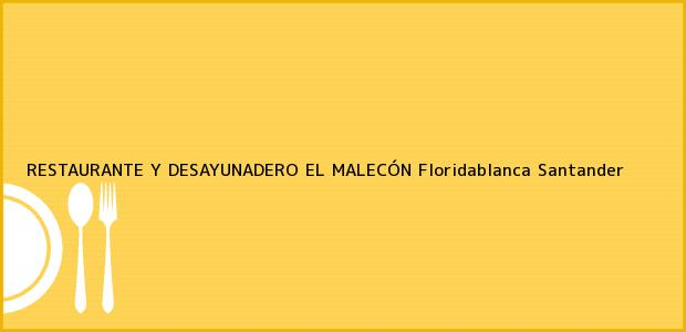 Teléfono, Dirección y otros datos de contacto para RESTAURANTE Y DESAYUNADERO EL MALECÓN, Floridablanca, Santander, Colombia