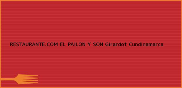 Teléfono, Dirección y otros datos de contacto para RESTAURANTE.COM EL PAILON Y SON, Girardot, Cundinamarca, Colombia