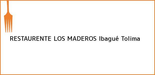 Teléfono, Dirección y otros datos de contacto para RESTAURENTE LOS MADEROS, Ibagué, Tolima, Colombia