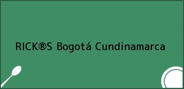 Teléfono, Dirección y otros datos de contacto para RICK®S, Bogotá, Cundinamarca, Colombia