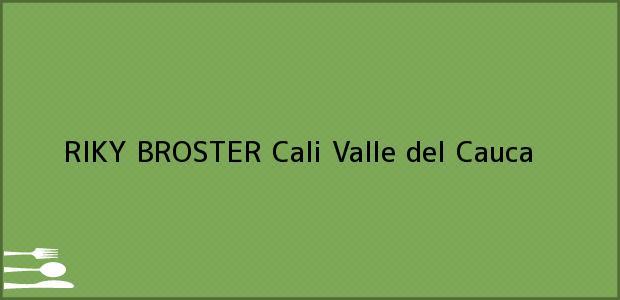 Teléfono, Dirección y otros datos de contacto para RIKY BROSTER, Cali, Valle del Cauca, Colombia