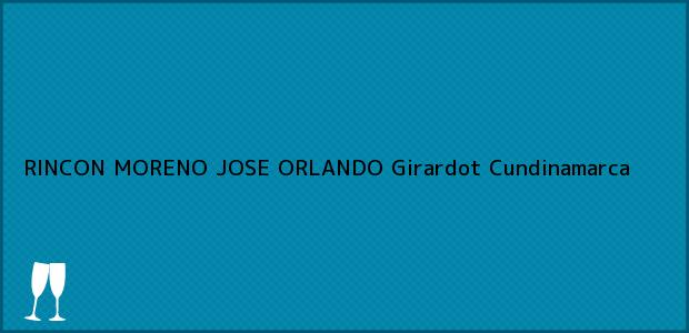 Teléfono, Dirección y otros datos de contacto para RINCON MORENO JOSE ORLANDO, Girardot, Cundinamarca, Colombia