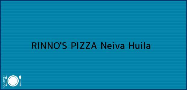 Teléfono, Dirección y otros datos de contacto para RINNO'S PIZZA, Neiva, Huila, Colombia