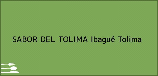 Teléfono, Dirección y otros datos de contacto para SABOR DEL TOLIMA, Ibagué, Tolima, Colombia