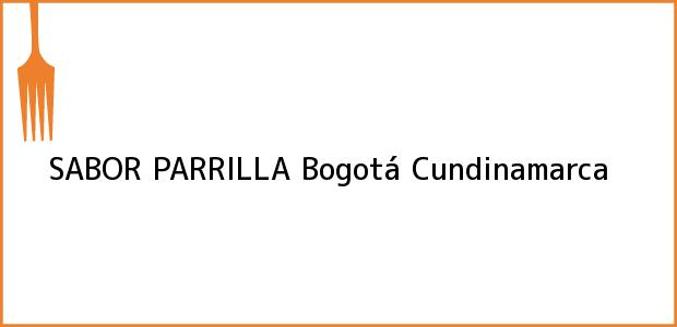 Teléfono, Dirección y otros datos de contacto para SABOR PARRILLA, Bogotá, Cundinamarca, Colombia