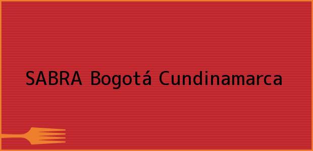 Teléfono, Dirección y otros datos de contacto para SABRA, Bogotá, Cundinamarca, Colombia